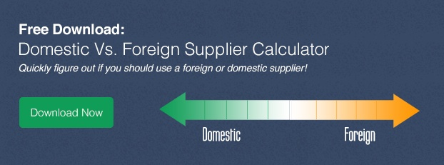 domestic vs foreign manufacturing suppliers